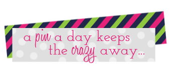 a pin a day keeps the crazy away...